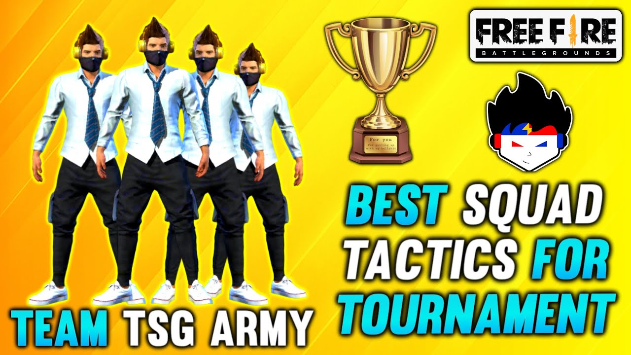 HOW TO FORM A PERFECT SQUAD FOR ESPORTS    BEST SQUAD TACTICS FOR GARENA FREE FIRE    TSG ARMY