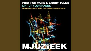 Lift Up Your Hands (Pray For More's In Love With Mjuzieek Instrumental Mix)