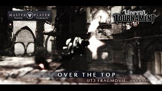 UT3 Fragmovie | Over the Top | MasterPlayer | HD 1440p | 2014