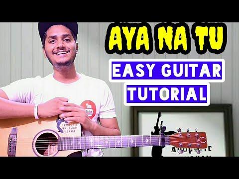 Aya Na Tu - Arjun Kanungo Easy Guitar Chord Lesson, Beginner Guitar Tutorial