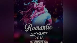 Romantic Love Mashup 2018 DJ Kiran NG Mp3 Song Download