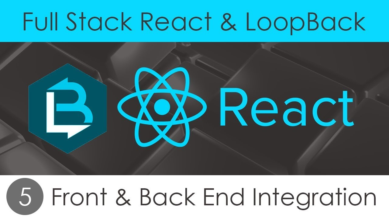 Full Stack React Loopback 5 Front Back End Integration Youtube