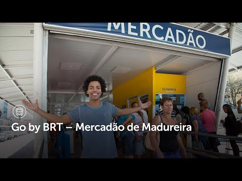Go by BRT – Mercadão de Madureira | Olympic City