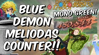 THE BLUE DEMON MELIODAS COUNTER!! - MONO GREEN KING ULT RUSH!! - Seven Deadly Sins: Grand Cross