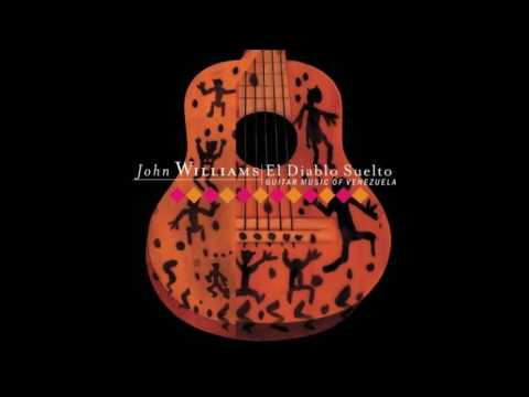 John Williams - El Diablo Suelto (Guitar Music of Venezuela 2003 Full Album)