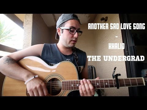 Another Sad Love Song - Khalid (Undergrad Acoustic Cover)