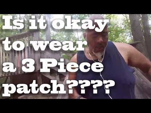 Is it Okay to Wear a 3 Piece Patch?