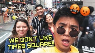 TIMES SQUARE IN NYC IS THE WORST! - Come to Broadway w/ Me! #2