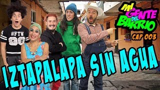 Iztapalapa Sin Agua Mi Gente del Barrio 003
