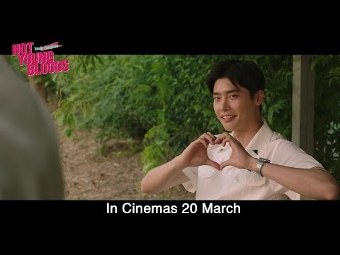 Hot Young Bloods Trailer (Eng Sub) - Opens 20 March in Cinemas