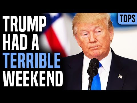 Another Hilariously Terrible Weekend for Trump