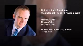 Te Lucis Ante Terminum (Festal tone) - Tenor 1 Predominant