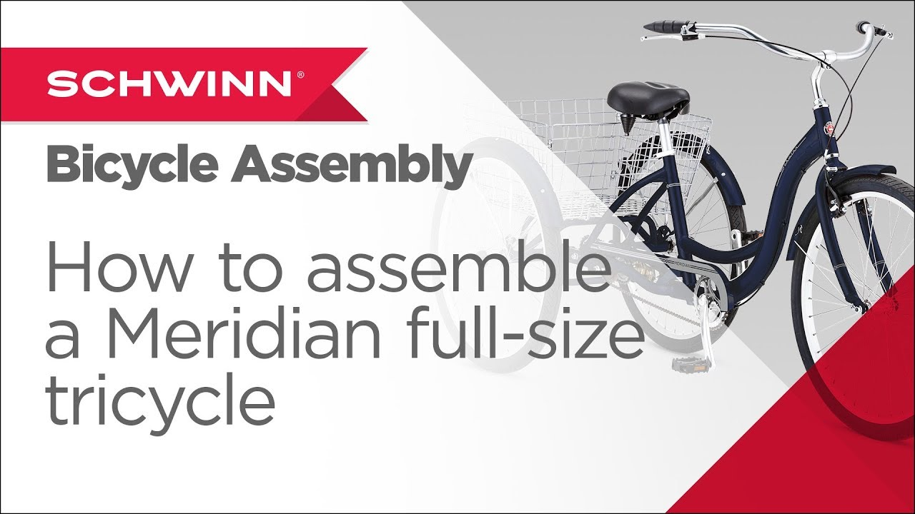 How to Assemble a Schwinn Meridian Full Size Adult Tricycle