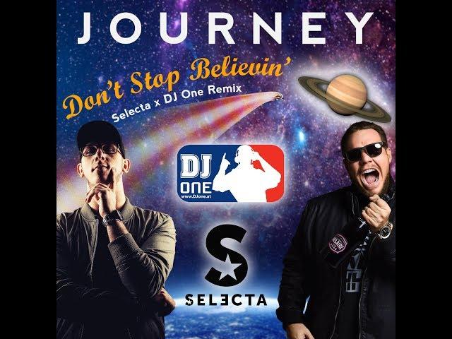 Journey - Don't Stop Believing (DJ Selecta X DJ ONE 2k19 RMX Edit)