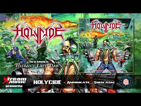 Holycide - Annihilate... Then Ask! [Full Album] 2017