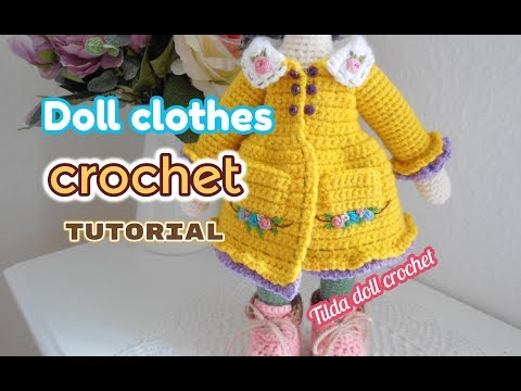 How To Crochet Tilda Doll Dresses / Large Doll Clothes