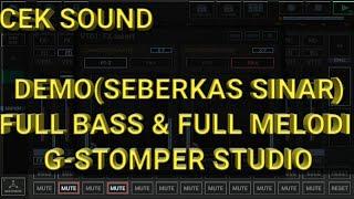 DJ SEBERKAS SINAR( DEMO) FULL Melodi x FULL BASS|| G-STOMPER STUDIO