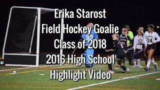 high school season 2016 highlights erika starost field hockey goalie class of 2018