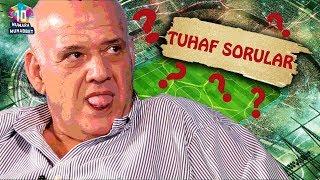 Ahmet Çakar ile TUHAF SORULAR!
