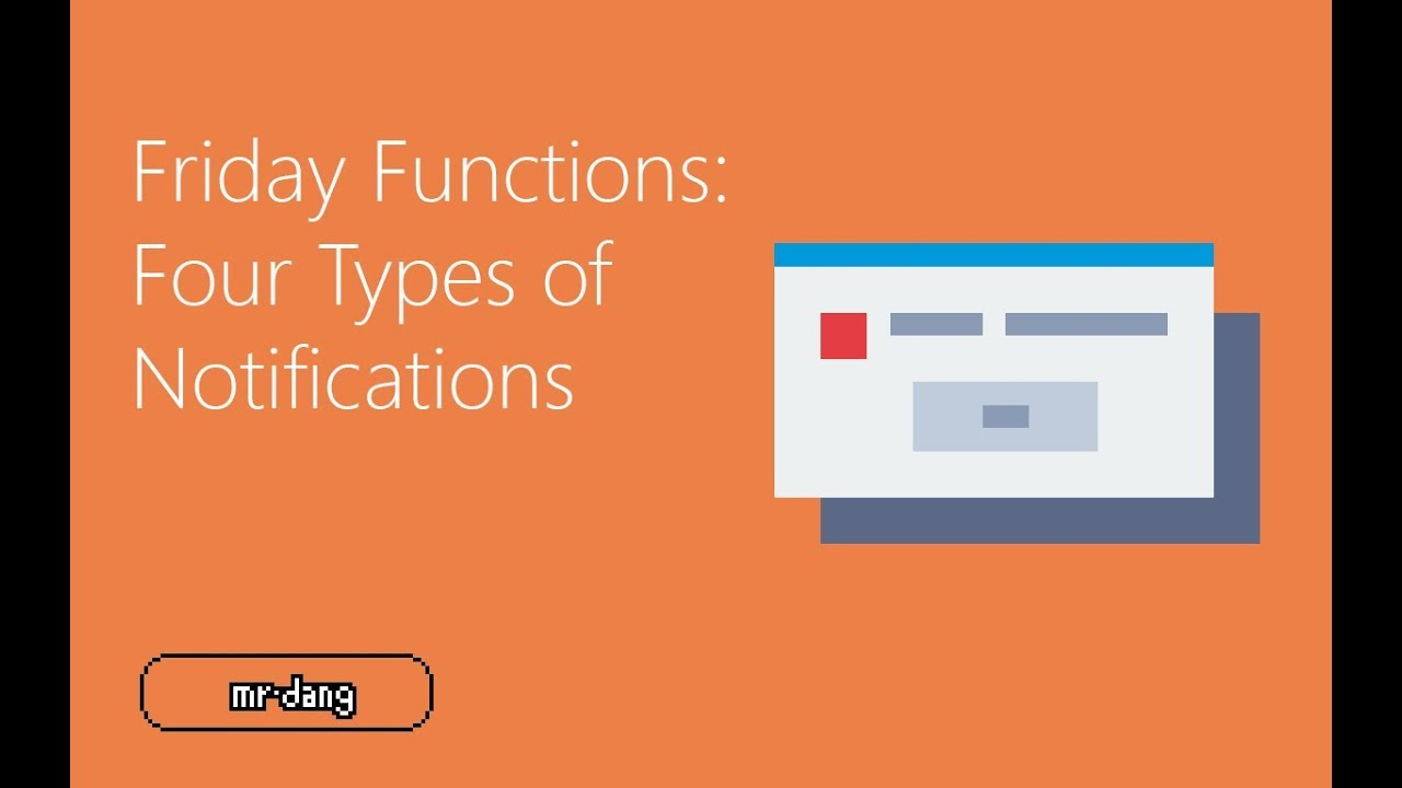 Friday Functions | Four Types of Notifications