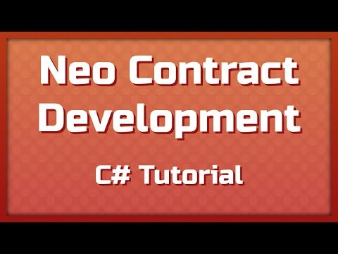 Neo Contract Development: C# Tutorial