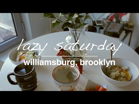 Lazy Saturday at Home in Williamsburg, Brooklyn NYC