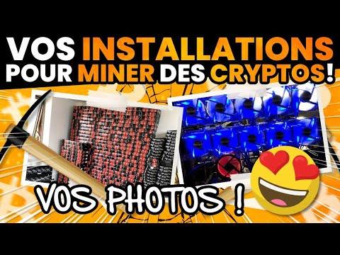 Vos installations pour miner des cryptos