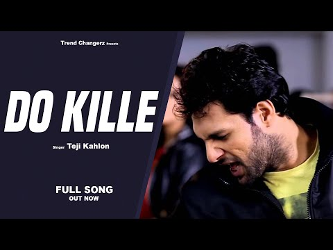 Do Kille | Teji Kahlon | Full Official...