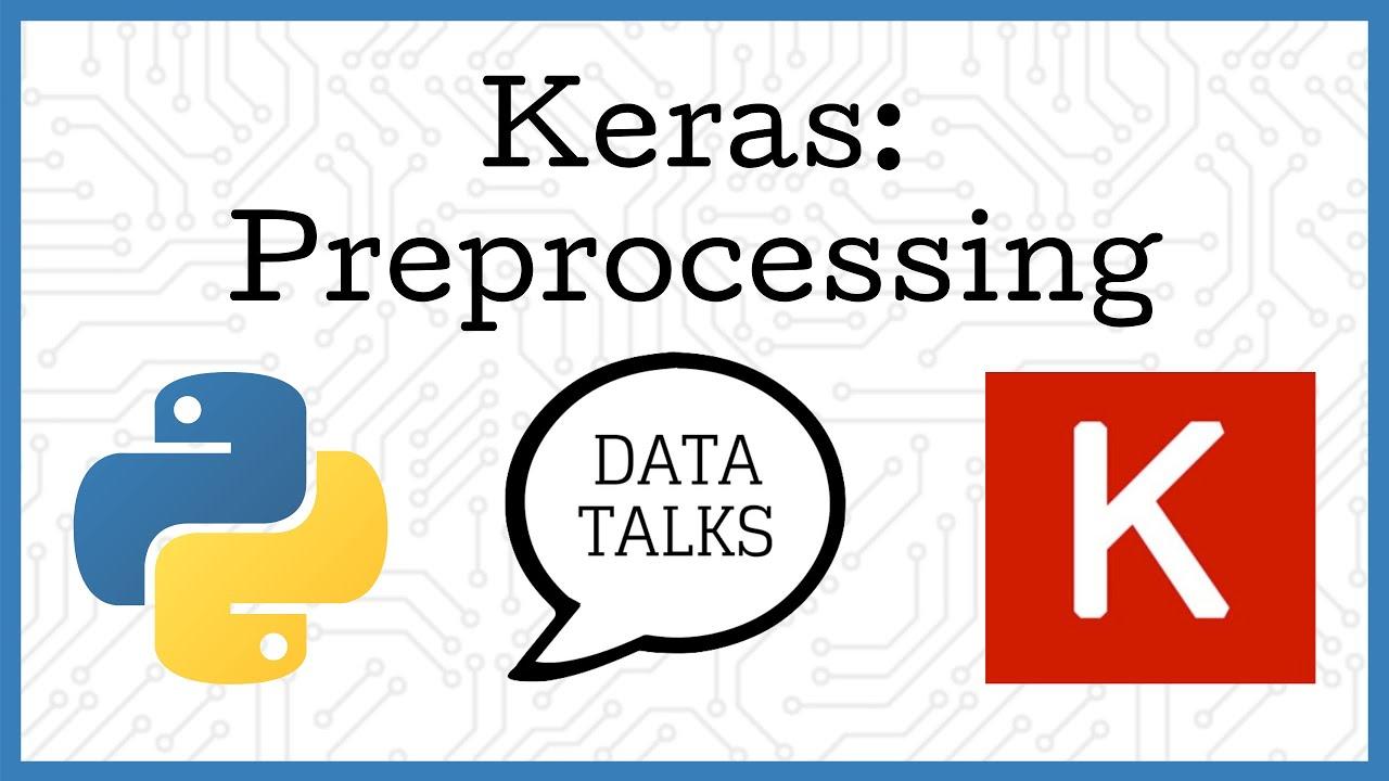 Preprocessing - Keras