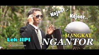 MANGKAT NGANTOR - LEK JIPI - EPS.02