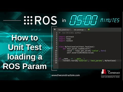 [ROS in 5 mins] 054 - How to Unit Test loading a ROS Param