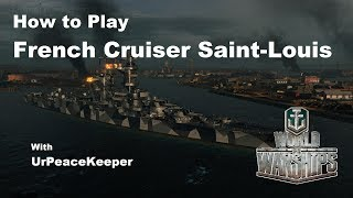 How To Play French Cruiser Saint-Louis In World Of Warships