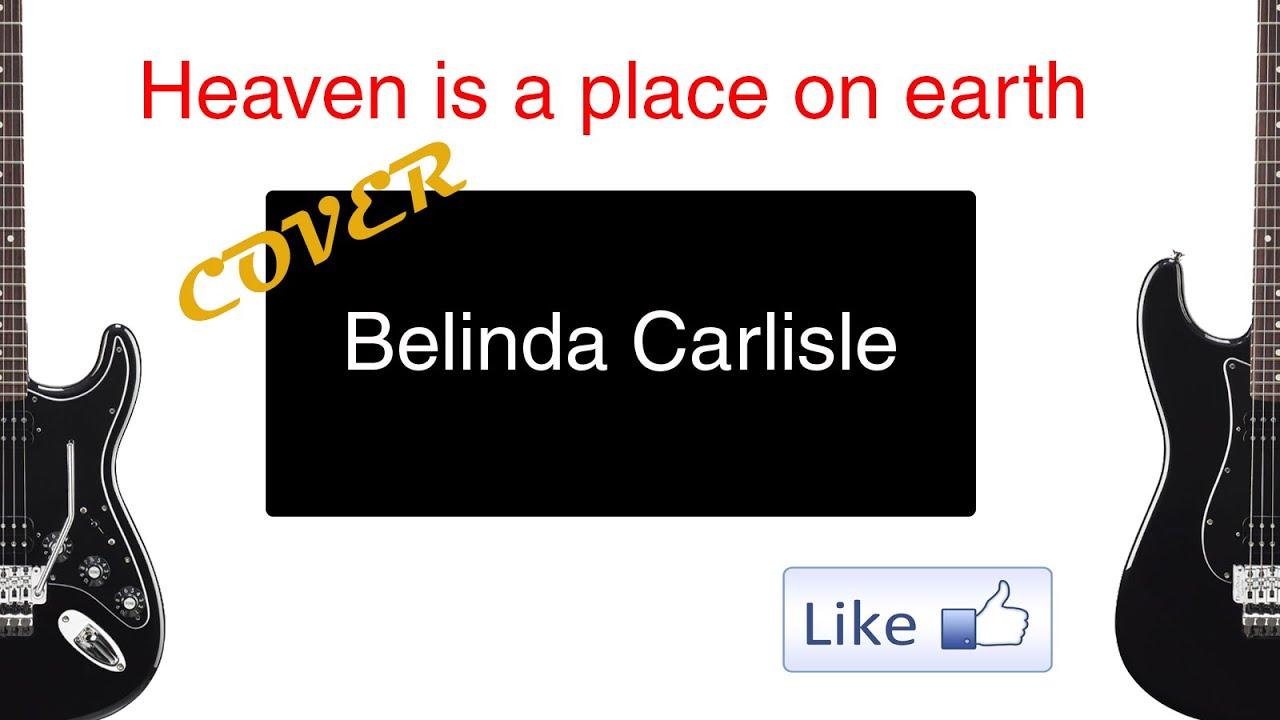 Belinda Carlisle Heaven Is A Place On Earth Guitar Cover Youtube
