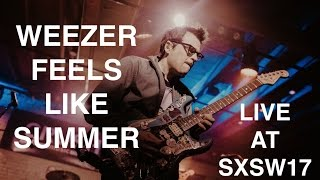 """Weezer """"Feels Like Summer"""" SXSW First Live Performance EVER!"""