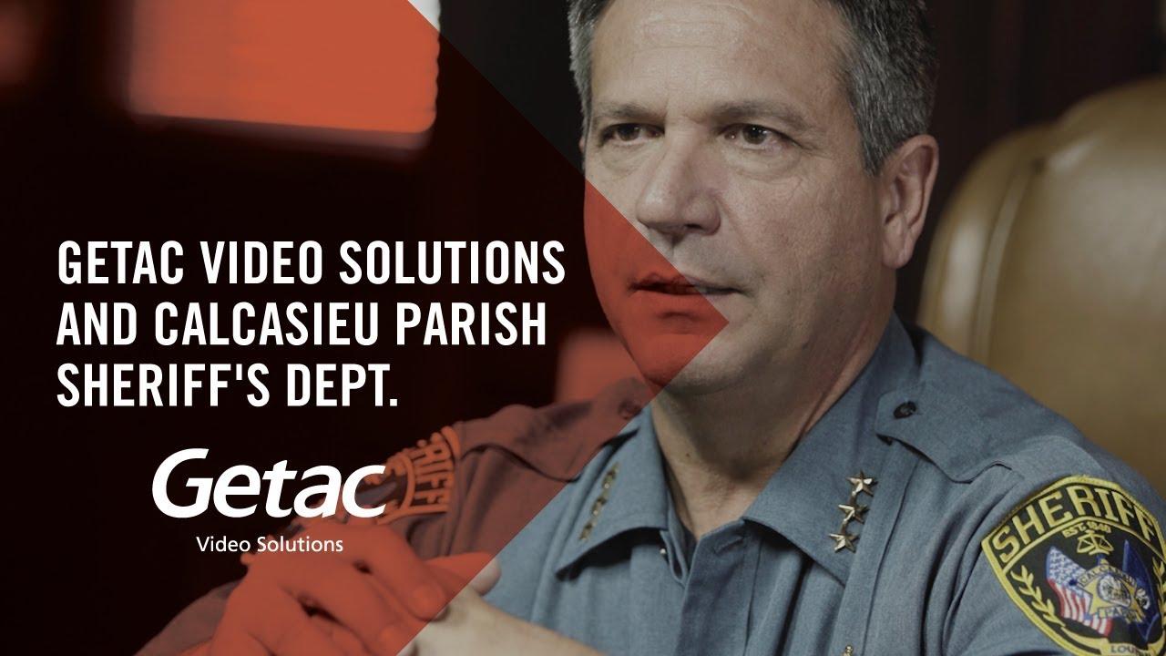 Getac Video Solutions and Calcasieu Parish Sheriff's Dept