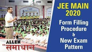 JEE Main 2020: Session on Form Filling & New Exam Pattern | ALLEN KOTA