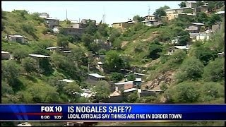 Is Nogales safe? Local officials say things are fine in the border town