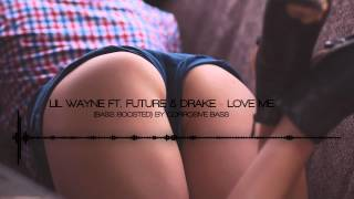 Lil Wayne - Love Me (Explicit) ft. Drake, Future (Bass Boosted)