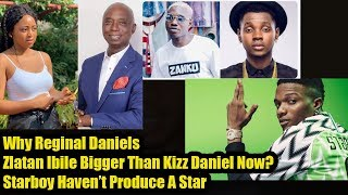 Why Regina Daniels X Zlatan Ibile Bigger Than Kizz Daniel Now Starboy Havent Produce A Star