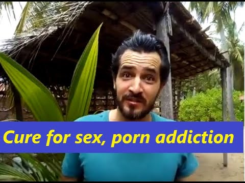 How To Get Rid Of Sex And Porn Addiction