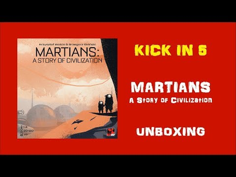 Kick In 5 - Martians a Story of Civilization - Unboxing