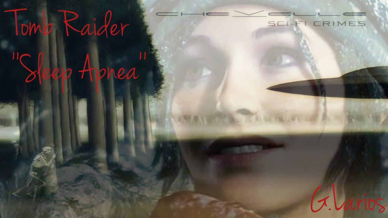 Tomb Raider (2015) TRIBUTE : ''Sleep Apnea'' - YouTube