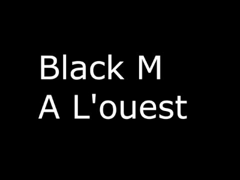 Black M - A L'ouest ft MHD (Paroles)