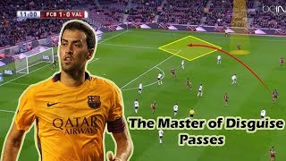 The Master of Disguise Passes - Sergio Busquets