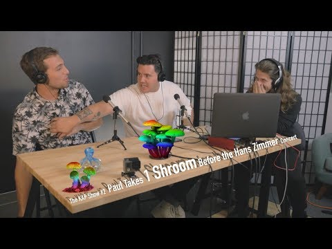 The KAP Show #2 - Paul Takes 1 Shroom Before the Hans Zimmer