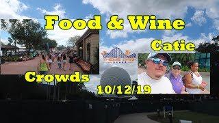 Disney's Epcot - Food & Wine - Crazy Crowds - Fun With Catie!!!! 10/12/19