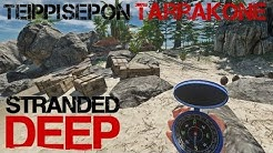 Juntti82 - TEIPPISEPON TARRAKONE (Stranded Deep)