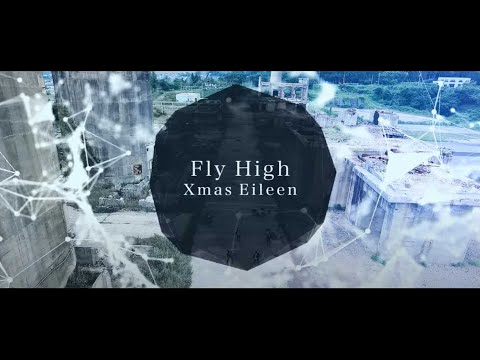 Xmas Eileen - Fly High (MUSIC VIDEO YouTube ver.)