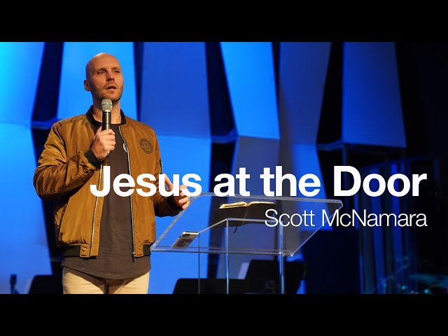 Jesus at the Door // Scott McNamara // 3-22-2020