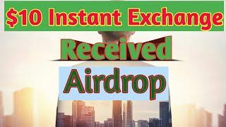 $10 Instant Exchange Airdrop   